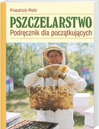 Okładka książki Pszczelarstwo Podręcznik dla początkujących - Pohl Friedrich