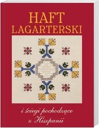 Okładka książki Haft Lagarterski i ściegi pochodzące z Hiszpanii