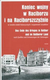 Okładka książki Koniec wojny w Raciborzu i na Raciborszczyźnie