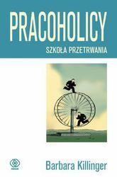Okładka książki Pracoholicy. Szkoła przetrwania