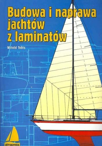 Okładka książki Budowa i naprawa jachtów z laminatów