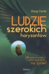 Okładka książki Ludzie szerokich horyzontów /Jak przezwyciężyć wąskie spojrzenie na życie
