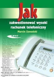 Okładka książki Jak zakwestionować wysoki rachunek telefoniczny /Cykl książek: jak ...