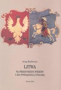Okładka książki Litwa na przestrzeni wieków i jej powiązania z Polską