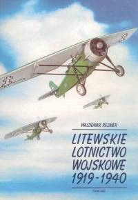 Okładka książki Litewskie Lotnictwo Wojskowe 1919-1940