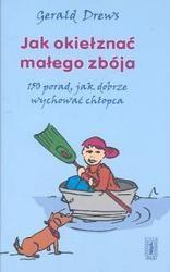 Okładka książki Jak okiełznać małego zbója /150 porad, jak dobrze wychować chłopca