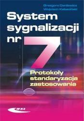 Okładka książki System sygnalizacji nr 7. Protokoły, standaryzacja, zastosowania