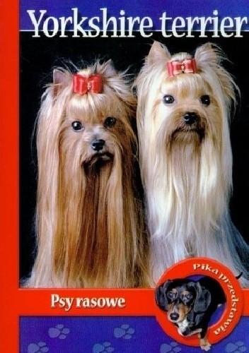 Okładka książki Yorshire Terrier. Psy rasowe