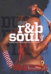 Okładka książki Dusza, rytm, ciało. Leksykon muzyki r&b soul