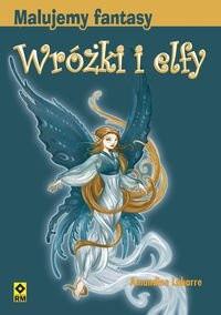 Okładka książki Malujemy Fantasy Wróżki I Elfy