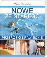 Okładka książki Nowe ze starego. Przeróbki krawieckie