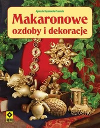 Okładka książki Makaronowe ozdoby i dekoracje
