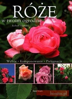 Okładka książki Róże w Twoim ogrodzie