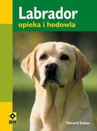 Okładka książki Labrador. Opieka i hodowla
