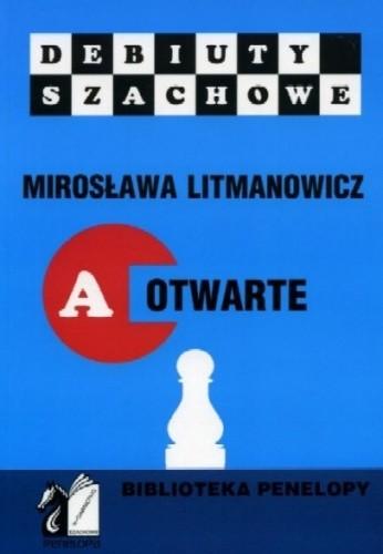 Okładka książki Jak rozpocząć partię szachową. Część A: Debiuty otwarte