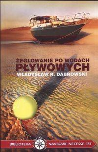 Okładka książki Żeglowanie po wodach pływowych - Dąbrowski Władysław R.