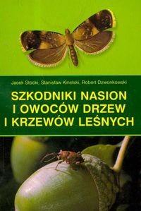 Okładka książki Szkodniki nasion i owoców drzew i krzewów leśnych
