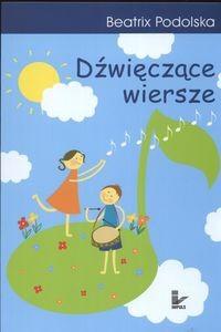 Okładka książki Dźwięczące wiersze - Podolska Beatrix