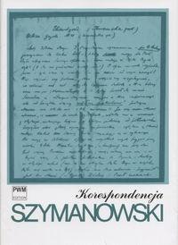 Okładka książki Korespondencja : pełna edycja zachowanych listów od i do kompozytora. T. 1, 1903-1919
