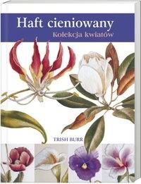 Okładka książki Haft cieniowany. Kolekcja kwiatów