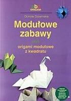 Okładka książki Modułowe zabawy czyli origami modułowe z kwadratu