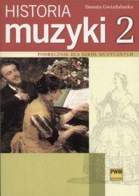 Okładka książki Historia muzyki Podręcznik dla szkół muzycznych, cz. 2: Barok - Klasycyzm - Romantyzm