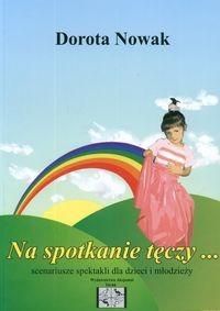 Okładka książki Na spotkanie tęczy....-scenariusze spektakli