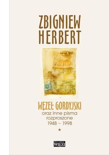Okładka książki Węzeł gordyjski oraz inne pisma rozproszone 1948-1998. Tom 1-2