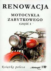 Okładka książki Renowacja motocykla zabytkowego część 1
