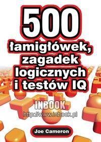 Okładka książki 500 łamigłówek, zagadek logicznych i testów IQ - Cameron Joe