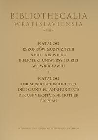 Okładka książki Katalog rękopisów muzycznych XVIII-XIX wieku Biblioteki Uniwersyteckiej we Wrocławiu