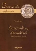 Świat kultury staropolskiej. Teksty źródłowe i studia