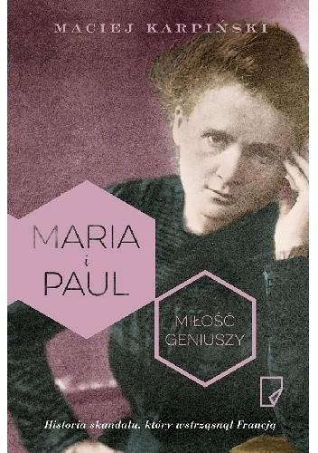 Okładka książki Maria i Paul. Miłość geniuszy