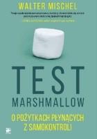 Test Marshmallow. O pożytkach płynących z samokontroli