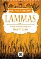 Lammas. Rytuały, przepisy i zaklęcia na święto żniw