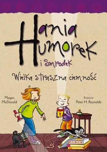 Okładka książki Hania Humorek i Smrodek. Wielka, straszna ciemność
