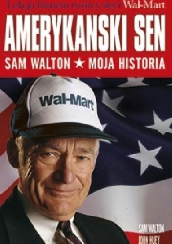 Okładka książki Amerykański sen. Sam Walton. Moja historia