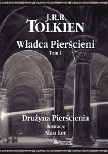 Okładka książki J.R.R. Tolkien. Władca pierścieni. Drużyna pierśienia