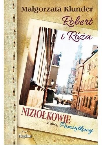 Okładka książki Robert i Róża. Niziołkowie z ulicy Pamiątkowej
