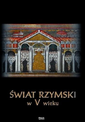 Okładka książki Świat rzymski w V wieku