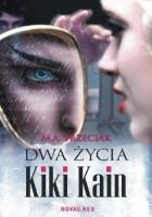 Dwa życia Kiki Kain