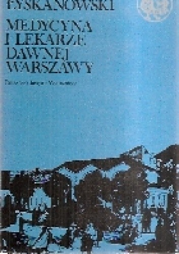 Okładka książki Medycyna i lekarze dawnej Warszawy.
