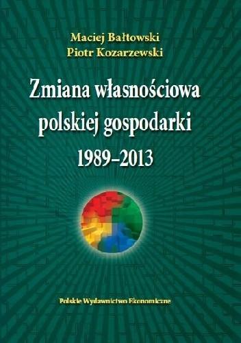 Okładka książki Zmiana własnościowa polskiej gospodarki 1989-2013