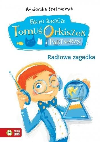 Okładka książki Radiowa zagadka. Biuro śledcze. Tomuś Orkiszek i partnerzy