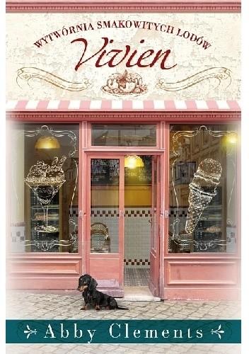 Okładka książki Wytwórnia smakowitych lodów Vivien