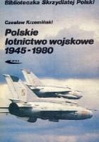 Polskie lotnictwo wojskowe 1945 - 1980