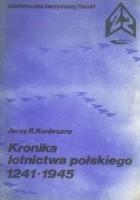 Kronika lotnictwa polskiego 1241 - 1945