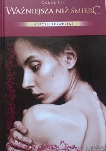 Okładka książki Ważniejsza niż śmierć. Walka młodej kobiety z anoreksją
