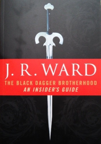 Okładka książki The Black Dagger Brotherhood: An Insider's Guide