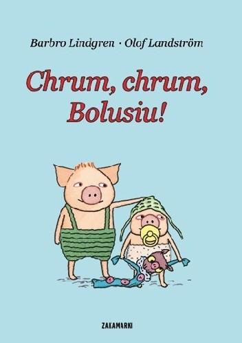 Okładka książki Chrum, chrum, Bolusiu!